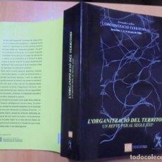 Libros de segunda mano: L'ORGANITZACIÓ DEL TERRITORI UN REPTE PER AL SEGLE XXI GALERADA FUNDACIÓ UNIVERSITAT CATALANA ESTIU. Lote 205458082