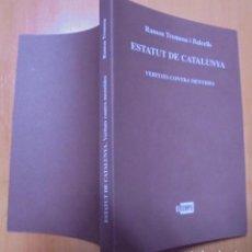 Libros de segunda mano: ESTATUT DE CATALUNYA VERITATS CONTRA MENTIDES RAMON TREMOSA I BALCELLS EL TEMPS GENER 2006. Lote 205459372