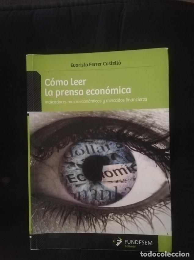 CÓMO LEER LA PRENSA ECONÓMICA - EVARISTO FERRER CASTELLÓ (Libros de Segunda Mano - Ciencias, Manuales y Oficios - Derecho, Economía y Comercio)