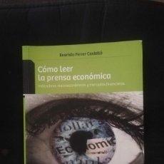 Libros de segunda mano: CÓMO LEER LA PRENSA ECONÓMICA - EVARISTO FERRER CASTELLÓ. Lote 205831440