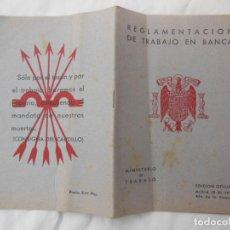Livros em segunda mão: REGLAMENTACIÓN DE TRABAJO EN BANCA 1939. MINISTERIO DE TRABAJO. Lote 206143695