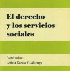 Libros de segunda mano: VV. AA. EL DERECHO Y LOS SERVICIOS SOCIALES. / COORDINADORA: LETICIA GARCÍA VILLALUENGA. Lote 206204462