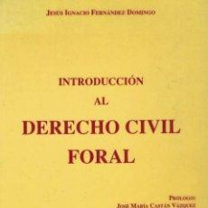 Libros de segunda mano: INTRODUCCIÓN AL DERECHO CIVIL FORAL POR JESÚS IGNACIO FERNÁNDEZ DOMINGO. Lote 206204820