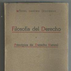Libros de segunda mano: TRATADO ELEMENTAL DE FILOSOFIA DEL DERECHO Y PRINCIPIOS DE DERECHO NATURAL-SANCHO IZQUIERDO, MIGUEL. Lote 206333906