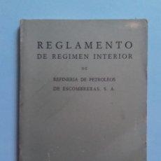 Libros de segunda mano: REGLAMENTO DE RÉGIMEN INTERIOR DE REFINERIA DE PETROLEOS DE ESCOMBRERAS 1973. Lote 206367932
