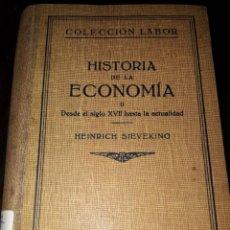 Libros de segunda mano: LIBRO 2087 HISTORIA DE LA ECONOMIA COLECCION LABOR HAINRICH SIEVEKING. Lote 206379671
