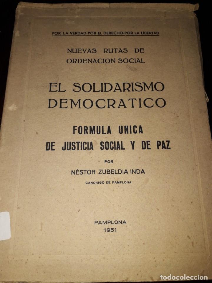 LIBRO 2085 EL SOLIDARISMO DEMOCRATICO NESTOR ZUBELDIA INDA PAMPLONA 1951 (Libros de Segunda Mano - Ciencias, Manuales y Oficios - Derecho, Economía y Comercio)