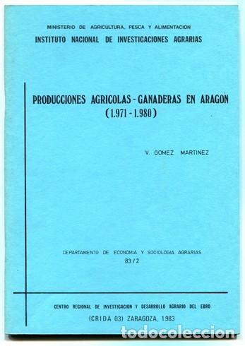 GÓMEZ, VALERIO. PRODUCCIONES AGRÍCOLAS - GANADERAS EN ARAGÓN (1971-1980). 1983. (Libros de Segunda Mano - Ciencias, Manuales y Oficios - Derecho, Economía y Comercio)