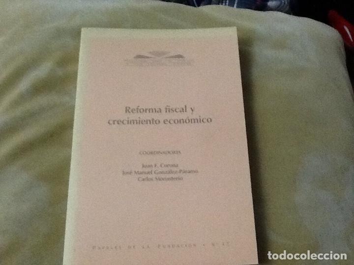 REFORMA FISCAL Y CRECIMIENTO ECONÓMICO , JUAN F. CORONA ,JOSÉ MANUEL GONZÁLEZ -PÁRAMO (Libros de Segunda Mano - Ciencias, Manuales y Oficios - Derecho, Economía y Comercio)
