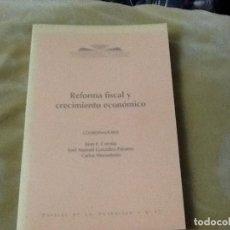 Libros de segunda mano: REFORMA FISCAL Y CRECIMIENTO ECONÓMICO , JUAN F. CORONA ,JOSÉ MANUEL GONZÁLEZ -PÁRAMO. Lote 206408865