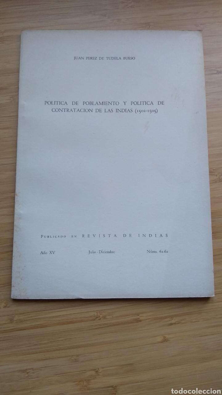 POLÍTICA DE POBLAMIENTO Y POLÍTICA DE CONTRATACIÓN DE LAS INDIAS - J. PEREZ DE TUDELA BUESO (Libros de Segunda Mano - Ciencias, Manuales y Oficios - Derecho, Economía y Comercio)