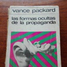 Libros de segunda mano: VANCE PACKARD. LAS FORMAS OCULTAS DE LA PROPAGANDA. LOS PERSUASORES OCULTOS. ED. SUDAMERICANA. 1972. Lote 206557808