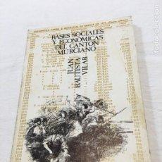 Libros de segunda mano: JUAN BAUTISTA VILAR. BASES SOCIALES Y ECONÓMICAS DEL CANTÓN MURCIANO. M. CASTELLOTE, EDITOR. 1976.. Lote 206765198