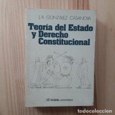 Libros de segunda mano: TEORIA DEL ESTADO Y DERECHO CONSTITUCIONAL - J. A. GONZALEZ CASANOVA. Lote 206782143