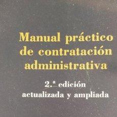 Libros de segunda mano: MANUAL PRACTICO DE CONTRATACION ADMINISTRATIVA. 2º EDIC. ACTUALIZADA Y AMPLIADA VE. Lote 206782693