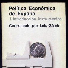 Libros de segunda mano: GAMIR, LUIS [COORDINADOR]. POLÍTICA ECONÓMICA DE ESPAÑA. 2 VOLS. 1980.. Lote 206784355