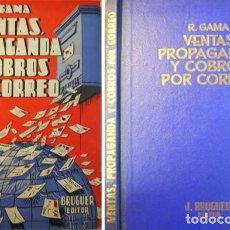 Libros de segunda mano: GAMA BRIZ, R. VENTAS, PROPAGANDA Y COBROS POR CORREO. 1942.. Lote 206784510