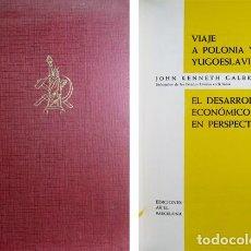 Libros de segunda mano: GALBRAITH, JOHN K. VIAJE A POLONIA Y YUGOESLAVIA. [Y] EL DESARROLLO ECONÓMICO EN PERSPECTIVA. 1962.. Lote 206784831