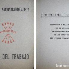 Libros de segunda mano: FUERO DEL TRABAJO DEL ESTADO NACIONALSINDICALISTA. DEF. Y EXALTACIÓN DE LOS DCH DEL PUEBLO. (H 1938). Lote 206786272