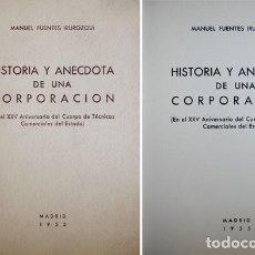Libros de segunda mano: FUENTES, MANUEL. HISTORIA Y ANÉCDOTA DE UNA CORPORACIÓN. EN EL XXV ANIVERSARIO DEL CUERPO... 1955.. Lote 206786493