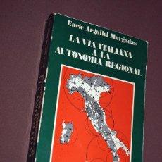 Libros de segunda mano: LA VÍA ITALIANA A LA AUTONOMÍA REGIONAL. ESTUDIO DE DERECHO PÚBLICO SOBRE LAS AUTONOMÍAS REGIONALES. Lote 206804427