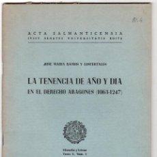 Livres d'occasion: LA TENENCIA DE AÑO Y DIA EN EL DERECHO ARAGONES (1063-1247). JOSE MARIA RAMOS Y LOSCERTALES. 1951. Lote 207194902
