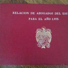 Libros de segunda mano: RELACIÓN DE ABOGADOS DEL ESTADO PARA EL AÑO 1975 - MINISTERIO HACIENDA, D. G. CONTENCIOSO. Lote 207188035