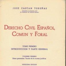 Livres d'occasion: JOSE CASTÁN TOBEÑAS, DERECHO CIVIL ESPAÑOL, COMÚN Y FORAL. / TOMO I (VOLUMEN I Y II). Lote 208025460