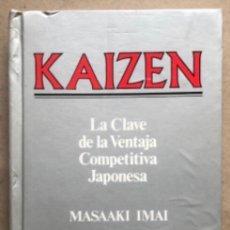 Libros de segunda mano: KAIZEN, LA CLAVE DE LA VENTAJA COMPETITIVA JAPONESA. MASAAKI IMAI. ED. CECSA 1989 (1ªEDICIÓN).. Lote 208200890