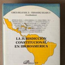 Libros de segunda mano: LA JURISDICCIÓN CONSTITUCIONAL IBEROAMERICANA. GARCÍA BELAUNDE Y FERNÁNDEZ SEGADO. ED. DYKINSON 1997. Lote 208276707