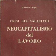 Libros de segunda mano: FRANCESCO MAGRI - LA CRISI DEL SALARIATO: NEOCAPITALISMO DEL LAVORO. Lote 208335407