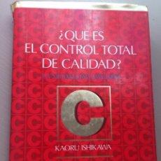 Livres d'occasion: ¿QUÉ ES EL CONTROL TOTAL DE CALIDAD? LA MODALIDAD JAPONESA - KAORU ISHIKAWA. Lote 208358611