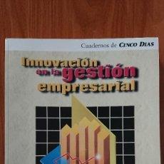 Libros de segunda mano: INNOVACIÓN EN LA GESTIÓN EMPRESARIAL – ERNST & YOUNG CONSULTAORES CUADERNOS DE CINCO DIAZ EDICIÓN E. Lote 208442147