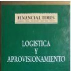Libros de segunda mano: LOGÍSTICA Y APROVISIONAMIENTO - MARTIN CHRISTOPHER. Lote 208883135