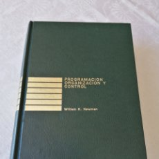 Libros de segunda mano: PROGRAMACIÓN Y CONTROL. WILLIAM H. NEWMAN. DEUSTO. Lote 208925415