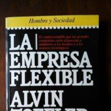 Libros de segunda mano: ALVIN TOFFLER - LA EMPRESA FLEXIBLE - PLAZA & JANÉS 1985. Lote 209094895