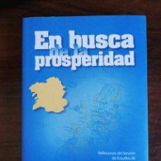 Libros de segunda mano: EN BUSCA DE LA PROSPERIDAD. MANUEL A. BLANCO LOSADA. Lote 209933305