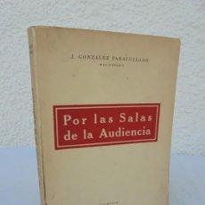 Libros de segunda mano: POR LAS SALAS DE LA AUDIENCIA. J. GONZALEZ PARACUELLOS. 1958.. Lote 210038452
