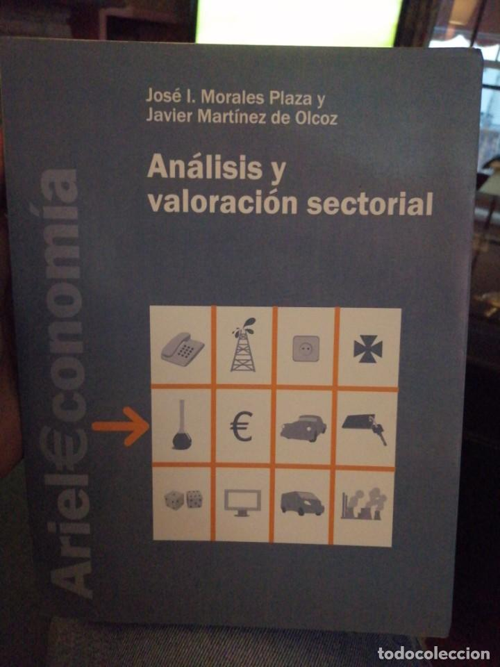 ANÁLISIS Y VALORACIÓN SECTORIAL. JOSÉ I. MORALES PLAZA Y JAVIER MARTÍNEZ DE ALCOZ (Libros de Segunda Mano - Ciencias, Manuales y Oficios - Derecho, Economía y Comercio)