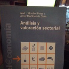 Libros de segunda mano: ANÁLISIS Y VALORACIÓN SECTORIAL. JOSÉ I. MORALES PLAZA Y JAVIER MARTÍNEZ DE ALCOZ. Lote 210148581