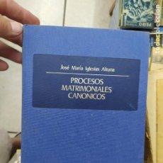 Livros em segunda mão: PROCESOS MATRIMONIALES CANÓNICOS, JOSÉ MARÍA IGLESIAS ALTUNA. L.11649-1428. Lote 210283507