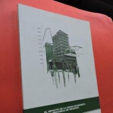 Libros de segunda mano: EL IMPACTO DE LA CRISIS ECONÓMICA EN LA PROVINCIA DE GRANADA. FUNDACIÓN CAJA RURAL. GRANADA 2010.. Lote 210284762