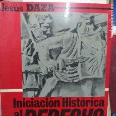 Libros de segunda mano: INICIACIÓN HISTÓRICA AL DERECHO ROMANO, JESÚS DAZA. 1985. L.11649-1439. Lote 210284823