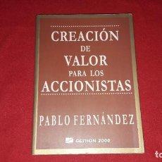 Libros de segunda mano: CREACION DE VALOR PARA LOS ACCIONISTAS. PABLO FERNANDEZ. Lote 210550835