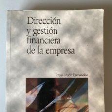 Libros de segunda mano: DIRECCION Y GESTION FINANCIERA DE LA EMPRESA - IRENE PISON FERNANDEZ - EDITORIAL PIRÁMIDE. Lote 210550852