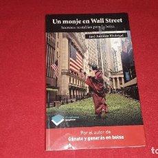 Libros de segunda mano: UN MONJE EN WALL STREET: SECRETOS RENTABLES PARA LA BOLSA. JOSE ANTONIO MADRIGAL. Lote 210551370