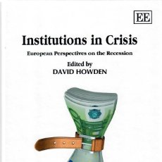 Libros de segunda mano: INSTITUTIONS IN CRISIS. EUROPEAN PERSPECTIVES ON THE RECESSION / EDITED BY DAVID HOWDEN. Lote 210554056