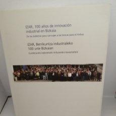 Libros de segunda mano: IZAR, 100 AÑOS DE INNOVACIÓN INDUSTRIAL EN BIZKAIA. Lote 210554157