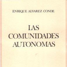 Libros de segunda mano: LAS COMUNIDADES AUTONOMAS - ENRIQUE ALVAREZ CONDE. Lote 210574916