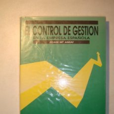 Libros de segunda mano: EL CONTROL DE GESTIÓN EN LA EMPRESA ESPAÑOLA - JOAN Mª AMAT - EDICIONES GESTIÓN 2000 SA 1991. Lote 210605553